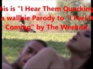 I Hear Them Quacking - The Weeknd 'I Feel It Coming' Parody (Hentai)